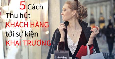 thu-hut-khach-hang-den-su-kien-khai-truong